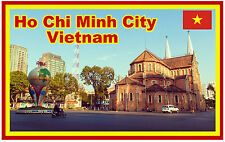 HO CHI MINH CITY, VIETNAM - SOUVENIR NOVELTY FRIDGE MAGNET - NEW - GIFT