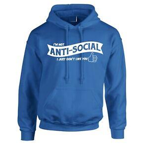 I AM NOT ANTI SOCIAL HOODIE HOODY HOOD FUNNY UNISEX SLOGAN I DONT LIKE YOU GIFT