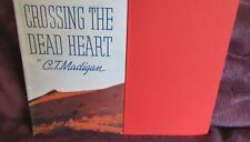 Crossing the Dead Heart ~ C T Madigan. HbDj. 1948  RARE title. pics map  in MELB