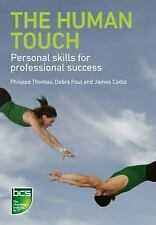 The Human Touch: Personal Skills For Professional Success: By Debra Paul, Jam...