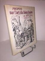 Propos sur l'art du bien boire par René Engel. Illustrations Charles Bossu