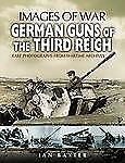 German Guns of the Third Reich : Rare Photographs from Wart...Reference Book