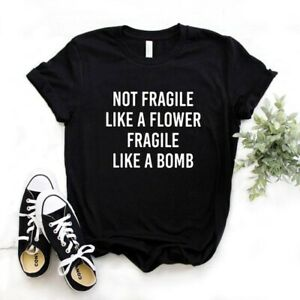 Not Fragile Like A Flower Fragile Like A Bomb | Unisex T-shirt Top