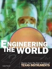 Engineering the World : Stories from the First 75 Years of Texas Instruments by