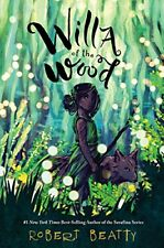 Willa of the Wood by Robert Beatty (Author) Hardcover NEW