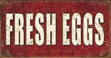 """""""FRESH EGGS"""" TIN SIGN~NEW REPRODUCTION~16 X 8.5""""~CLASSIC!!!"""