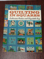 QUILTING IN SQUARES by Katherine Fisher and Elizabeth Kay 1982 Paperback Book