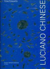 CHINESE - Toniato Toni (a cura di), Luciano Chinese