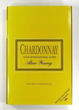 CHARDONNAY Your International Guide ALAN YOUNG (1988) - Hardback - 1st Edition