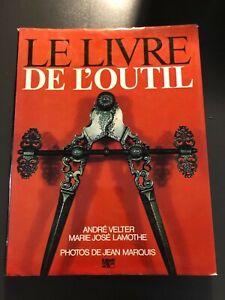 LE LIVRE DE L'OUTIL-L'OUTIL DE L'UTOPIE-Relié-1977-ILLUSTRÉ-HISTOIRE-ART