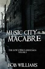 Music City Macabre: The Low Lying Lands Vol. 1 (Volume 1), Williams, Bob, Good B