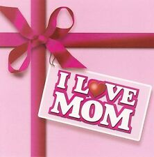 I Love Mom by Various Artists (CD, Jun-2006, Liberty (USA))