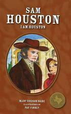 Sam Houston: I am Houston by Pat Finney, Mary Dodson Wade (Hardback, 2009)