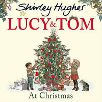 Preschool Christmas Story: LUCY AND TOM AT CHRISTMAS by Shirley Hughes - NEW