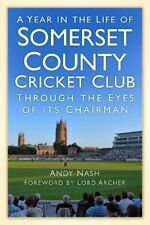 A Year in the Life of Somerset County Cricket Club: Through the Eyes of its Chai