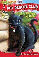 ASPCA kids: Pet Rescue Club: No Time for Hallie by Catherine Hapka