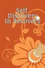 Self Discovery in Recovery : Blank Journal Motivational, 6 X 9, 108 Lined...