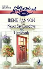 Never Say Goodbye / Crossroads (Love Inspired Clas