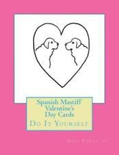 Spanish Mastiff Valentine's D 00006000 ay Cards: Do It Yourself