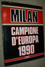MILAN CAMPIONE D'EUROPA 1990 di Nicola Bosio Forte editore RARO!
