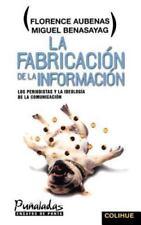 La Fabricacion de la Informacion: Los Periodistas y La Ideologia de la Comunicac