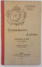 Grammaire Latine - 1ère Annee Classe De Sixieme - 10 eme Edition- PETITMANGIN H.