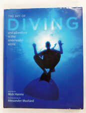 The Art of Diving Adventure in the Underwater World by Nick Hanna 2007 HC EUC