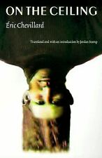 On the Ceiling by Eric Chevillard (2000, Paperback)