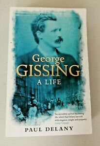George Gissing: A  Life by Paul Delany (Paperback)