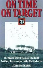 On Time, On Target: The World War II Memoir of a Paratrooper in the-ExLibrary