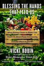 Blessing the Hands That Feed Us: What Eating Closer to Home Can Teach -ExLibrary