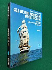 GLI ULTIMI MOHICANI DEGLI OCEANI rassegna navi scuola a vela , Ed Mursia (1981)