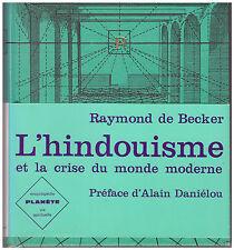 BECKER Raymond de - L'HINDOUISME ET LA CRISE DU MONDE MODERNE - 1965
