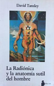 La Radionica y la anatomía sutil del hombre