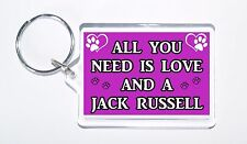 All You Need Is Love and a Jack Russell, Present, Keyring For Dog Lovers