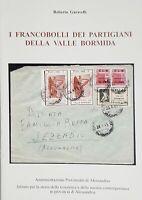 Filatelia - R.Garavelli - I Francobolli dei Partigiani della Valle Bormida  1995