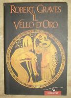 ROBERT GRAVES - IL VELLO D'ORO - 1993 CORBACCIO (LS) - RARO!
