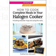 How to Cook Complete Meals in Your Halogen Cooker by Catherine Atkinson Book
