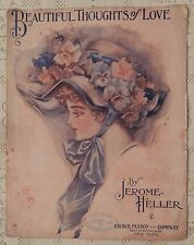 VINTAGE SHEET MUSIC - 1910 BEAUTIFUL THOUGHTS OF LOVE - JEROME HELLER