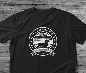 Dachshund T Shirt Dog Owner Gift It's A Thing You Wouldn't Understand