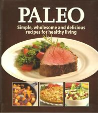 Paleo Cookbook Simple Wholesome Delicious Recipes for Healthy Living