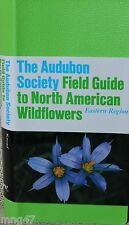 The Audubon Society Field Guide To North American Wildflowers Book
