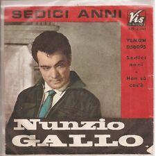NUNZIO GALLO - SEDICI ANNI / NON SO COS'E' - 45 gg