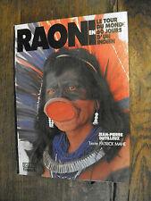 Le tour du monde en 60 jours d'un indien / Raoni / Mahe / Jean-Pierre Dutilleux