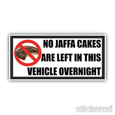 NO JAFFA CAKES ARE LEFT IN VEHICLE OVERNIGHT FUNNY NOVELTY PRINTED CAR STICKER
