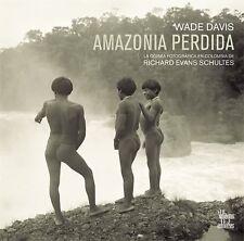 AMAZONIA PERDIDA LA ODISEA FOTOGRAFICA DE RICHARD EVANS SCHULTES By Wade NEW
