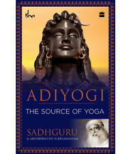 Adiyogi: The Source of Yoga by Sadhguru - NEW PAPERBACK BOOK