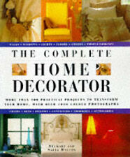THE COMPLETE HOME DECORATOR: 200 PRACTICAL PROJECTS TO TRANSFORM YOUR HOME, WITH