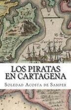 Los Piratas en Cartagena by Soledad Acosta de Samper (2014, Paperback)