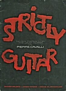 Strictly Guitar, 7 Pieces for Jazz Guitar by Pierre Cavalli